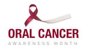 ORAL CANCER AWARENESS MONTH!